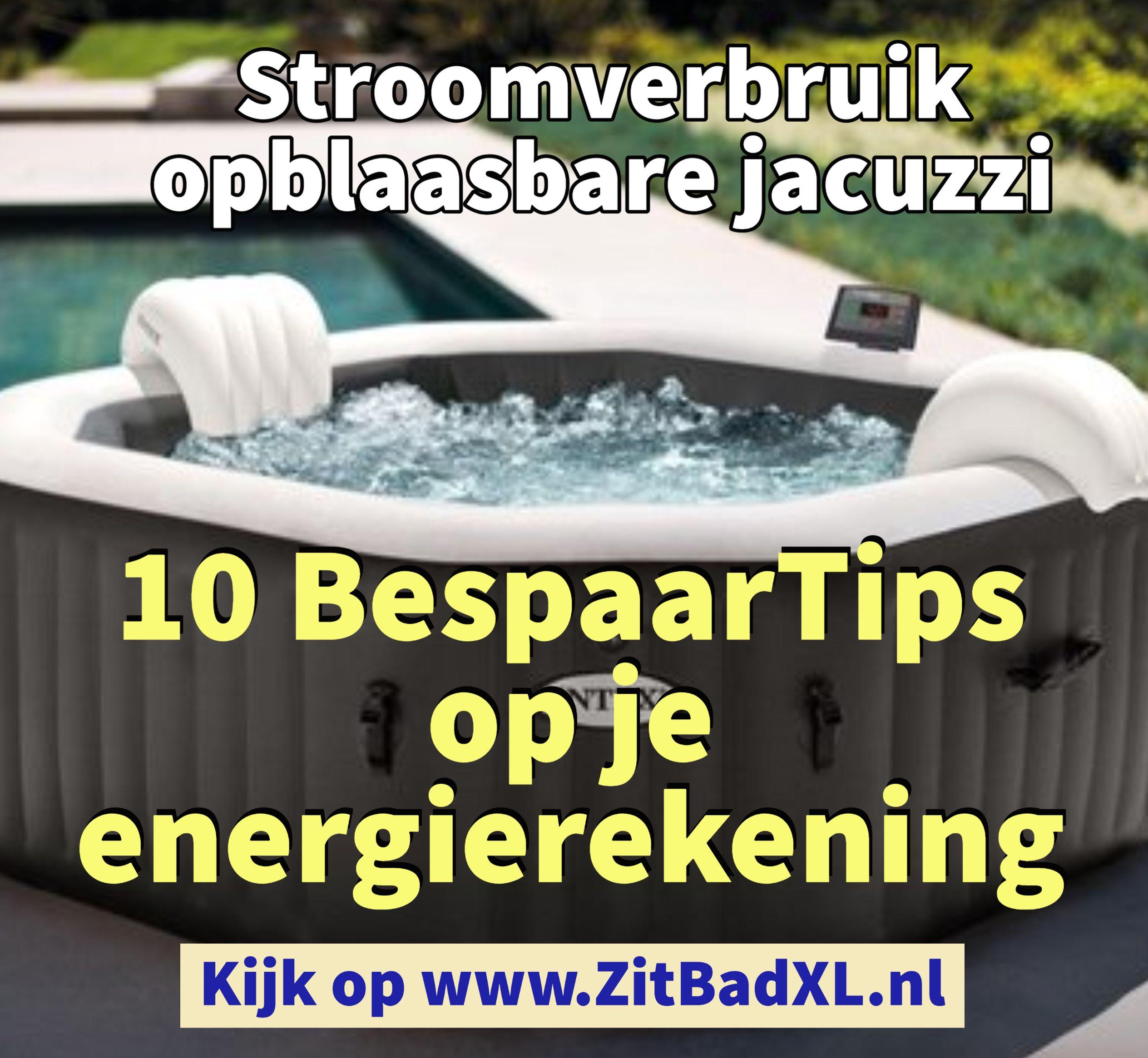 Stroomverbruik opblaasbare jacuzzi - 10 Bespaartip op je energierekening - www.ZitBadXL.nl